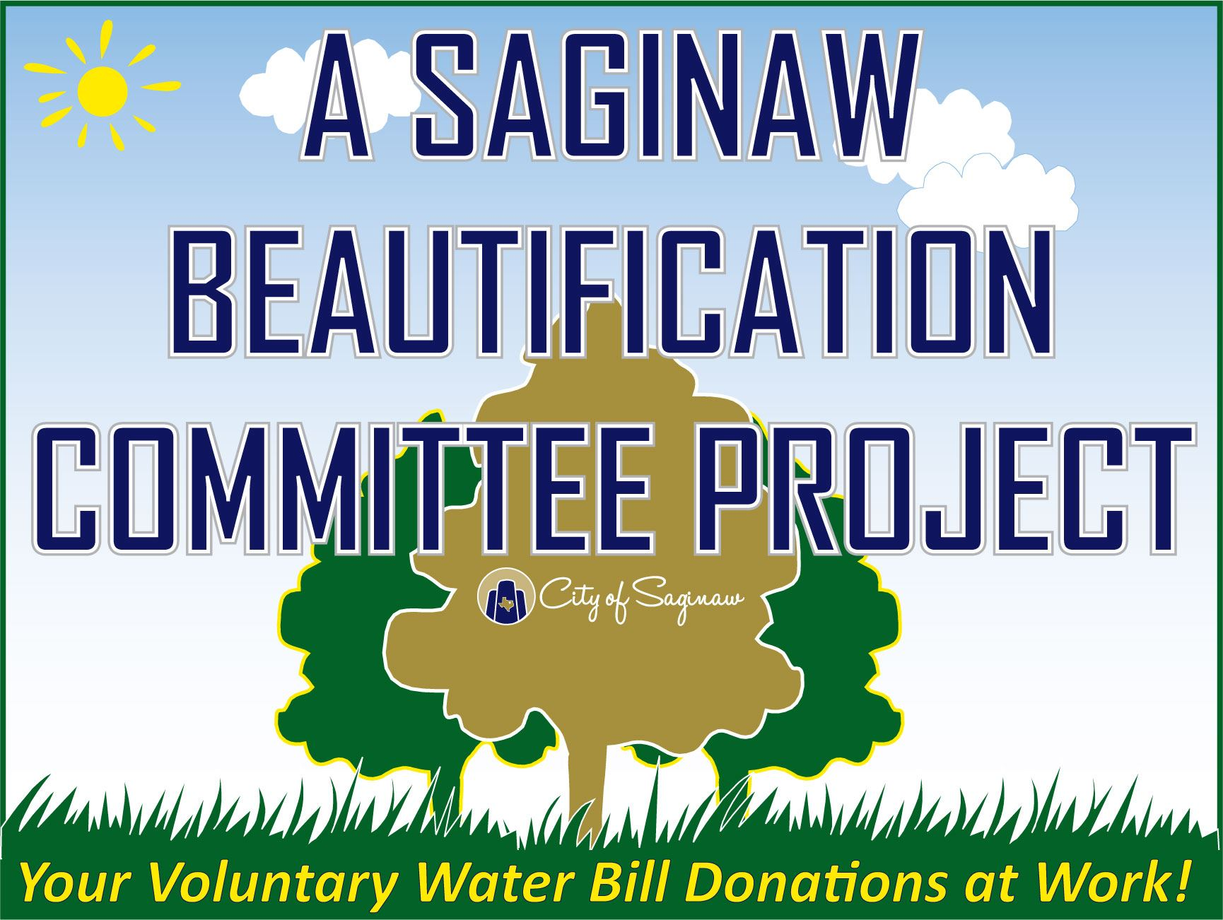 A Saginaw Beautification Committee Project Your Voluntary Water Bill Donations at Work!